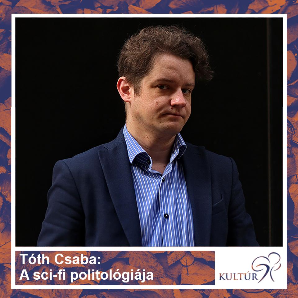 Tóth Csaba: A sci-fi politológiája