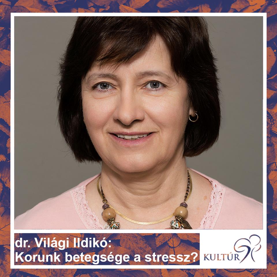 Dr. Világi Ildikó: Korunk betegsége a stressz?